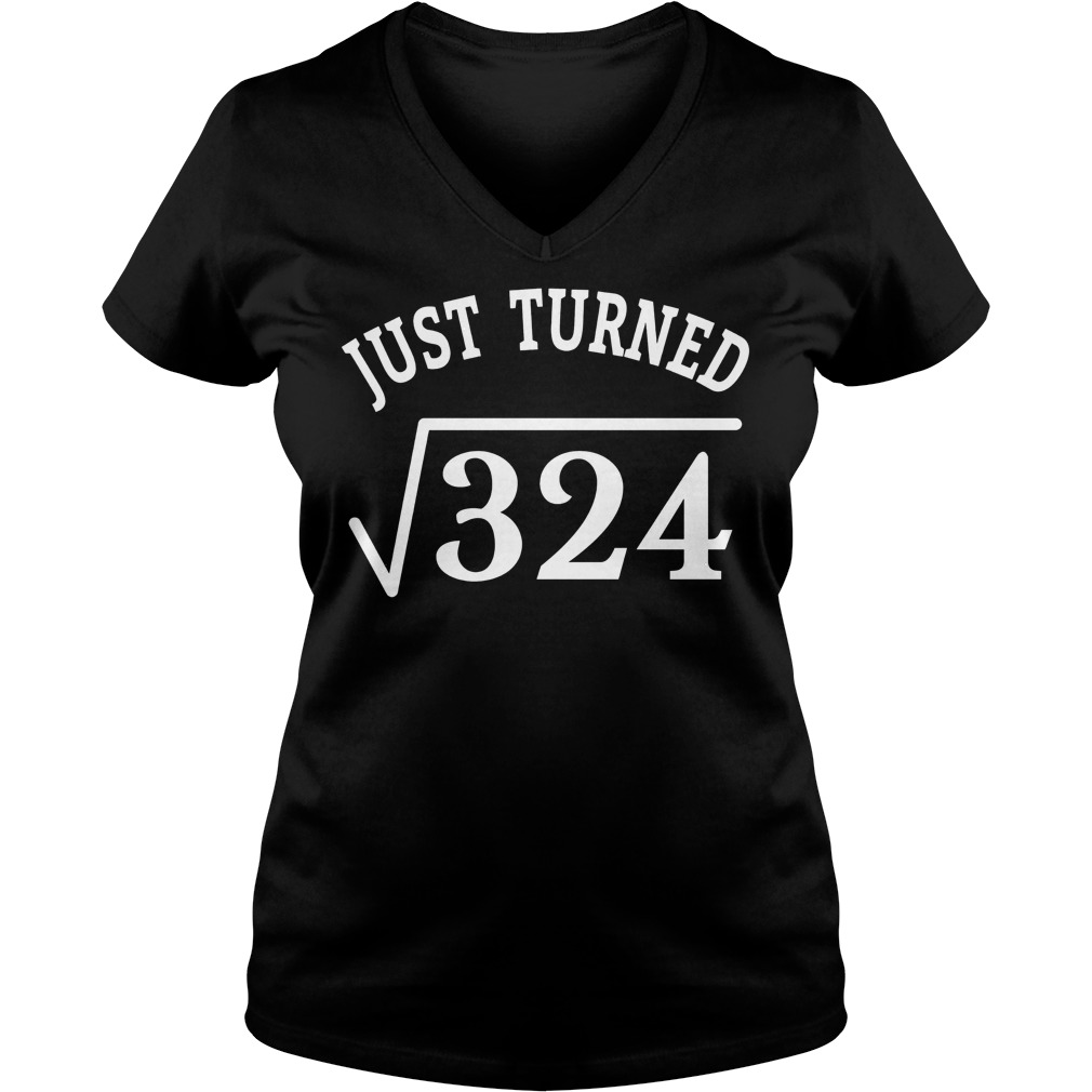 18 Years Old Birthday Gift Just Turn Square Root 324 Shirt 7