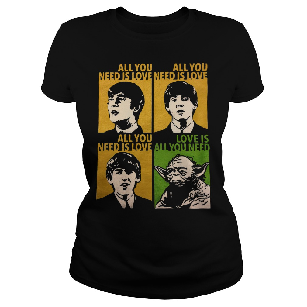 All You Need Is Love Beatles Yoda Ladies