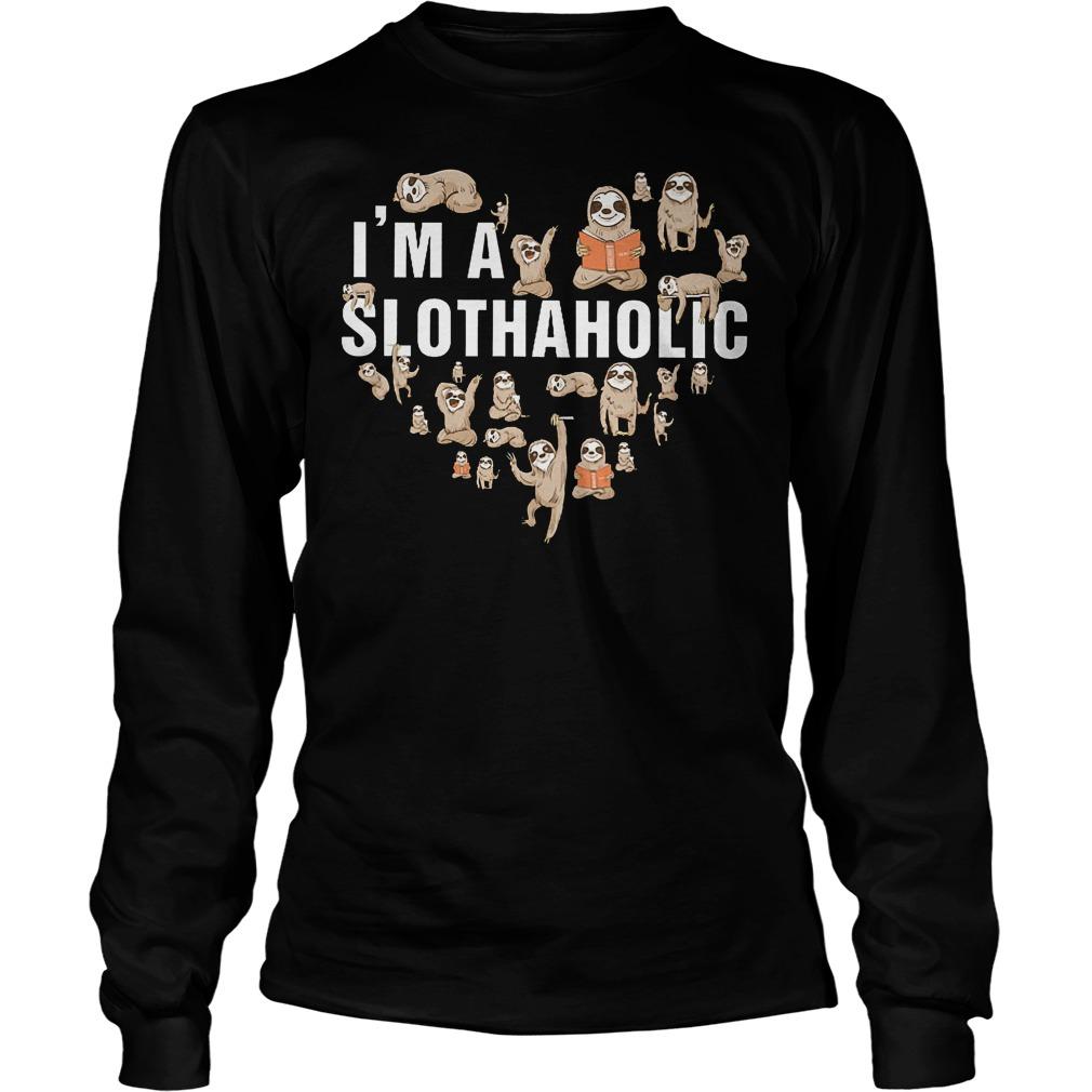 I'm A Slothaholic Longsleeve