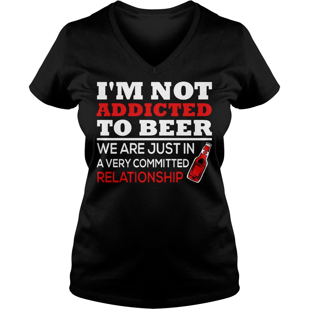 Im Not Addicted To Wine Were Just In A Very Committed Ladies Vneck