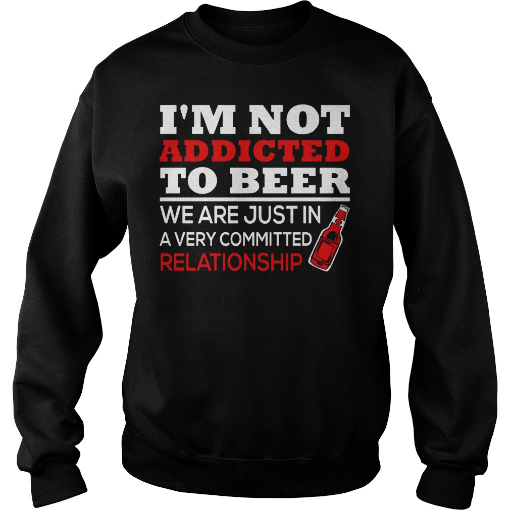 Im Not Addicted To Wine Were Just In A Very Committed Sweater