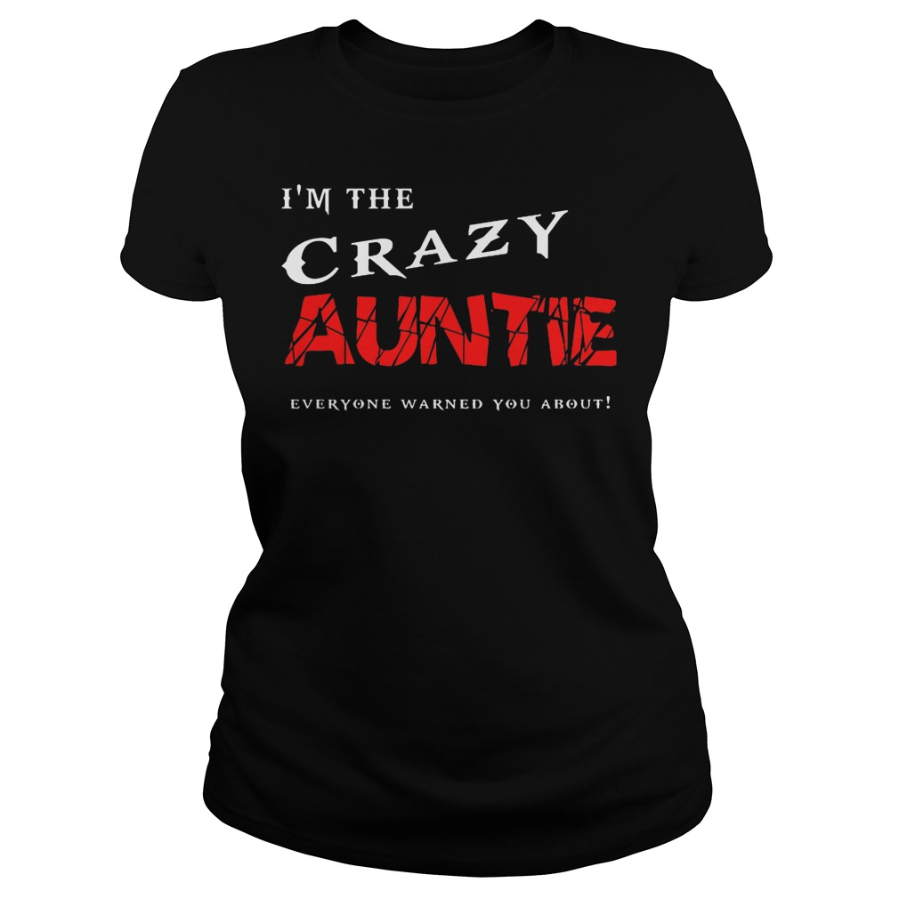 I'm The Crazy Auntie Everyone Warned You About Ladies
