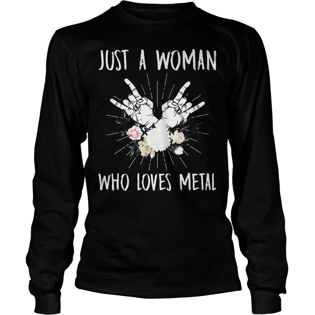 Just A Woman Who Loves Metal Longsleeve