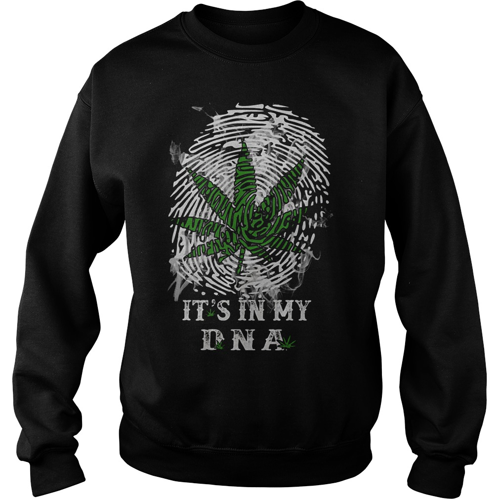 It's In My Dna Weed Sweater
