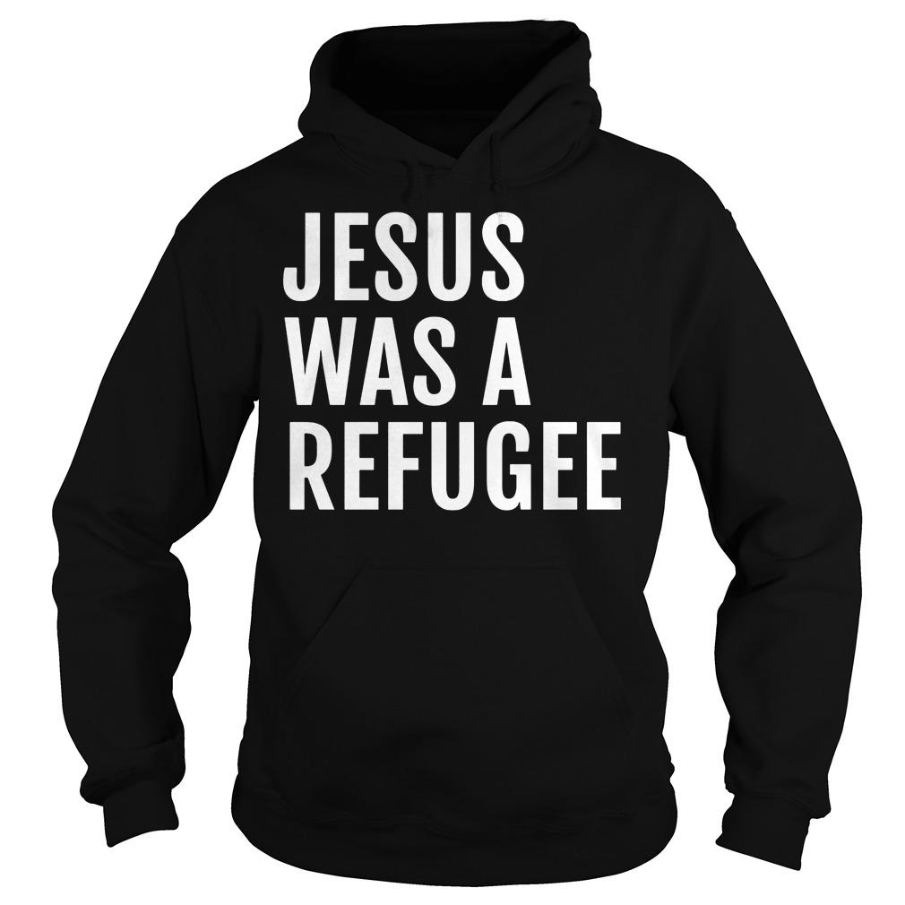 Jesus Was A Refugee Hoodie