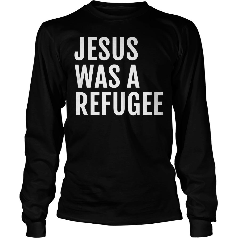 Jesus Was A Refugee Longsleeve