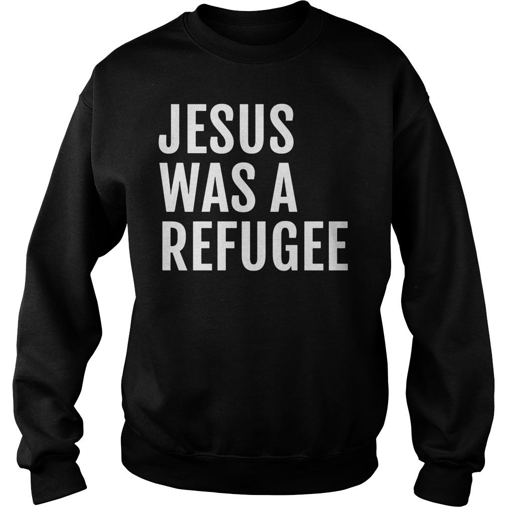 Jesus Was A Refugee Sweater