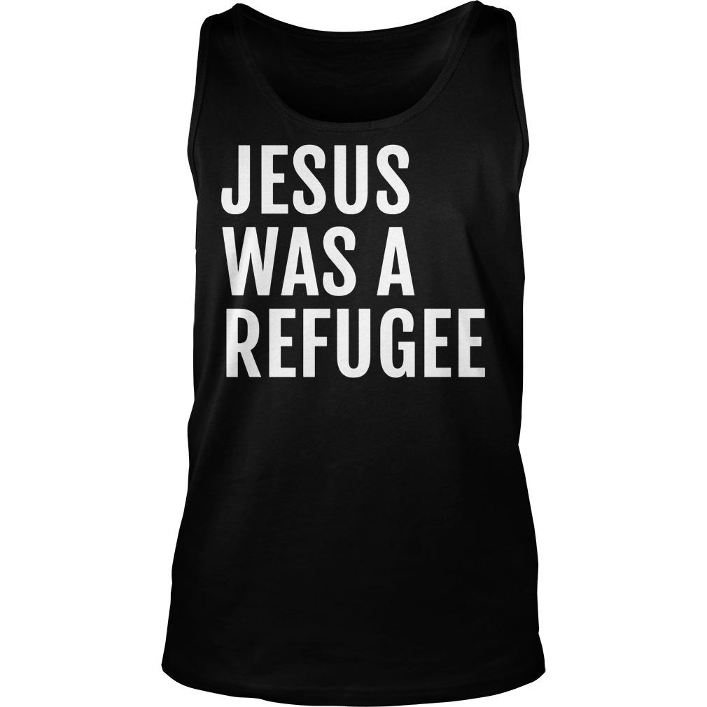 Jesus Was A Refugee Tanktop
