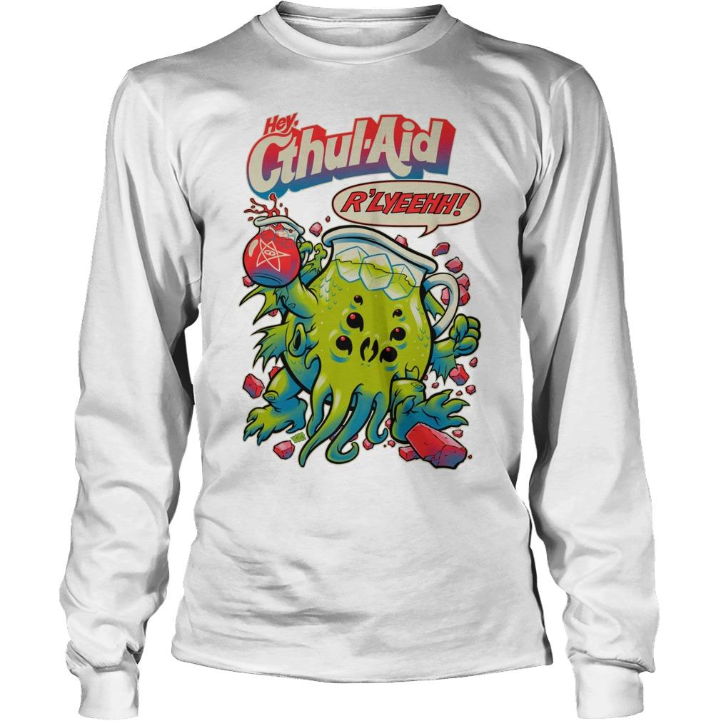 hey cthul aid r lyeehh t shirt hoodie sweater longsleeve t shirt