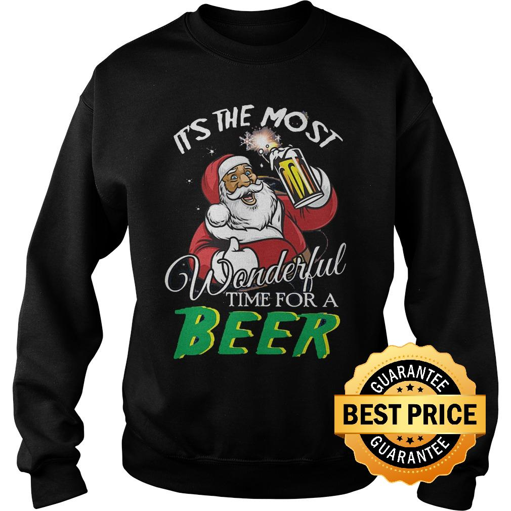 Best Price Santa Claus It's the most wonderful time for a beer Shirt Sweatshirt Unisex