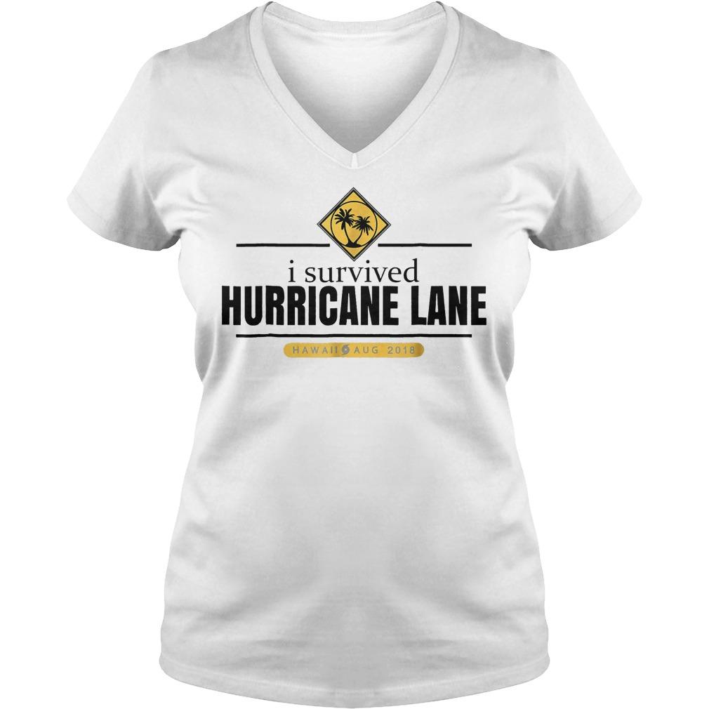 b23abd44bfd I Survived Hurricane Lane Hawaii August 2018 Shirt Ladies V-Neck. I  Survived Hurricane Lane Hawaii August 2018 Shirt Ladies V-Neck