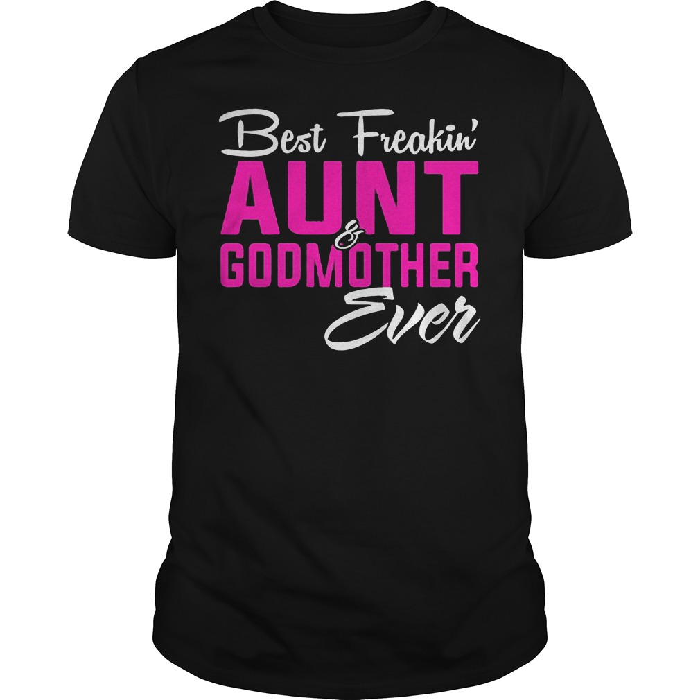 Official Best Freakin Aunt Godmother Ever shirt