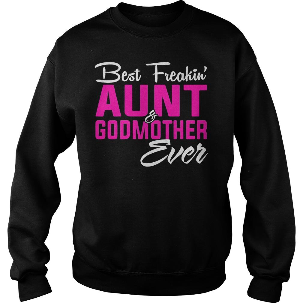 Official Best Freakin Aunt Godmother Ever shirt Sweatshirt Unisex
