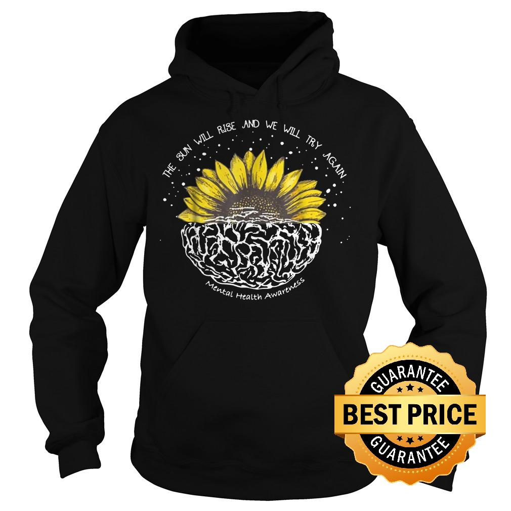 Official The Sun Will Rise And We Will Try Again Shirt Hoodie