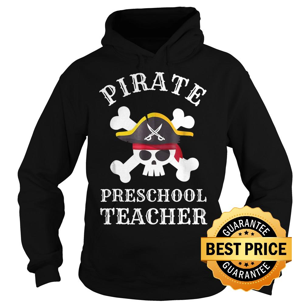 Original Pirate Preschool Teacher Shirt Hoodie