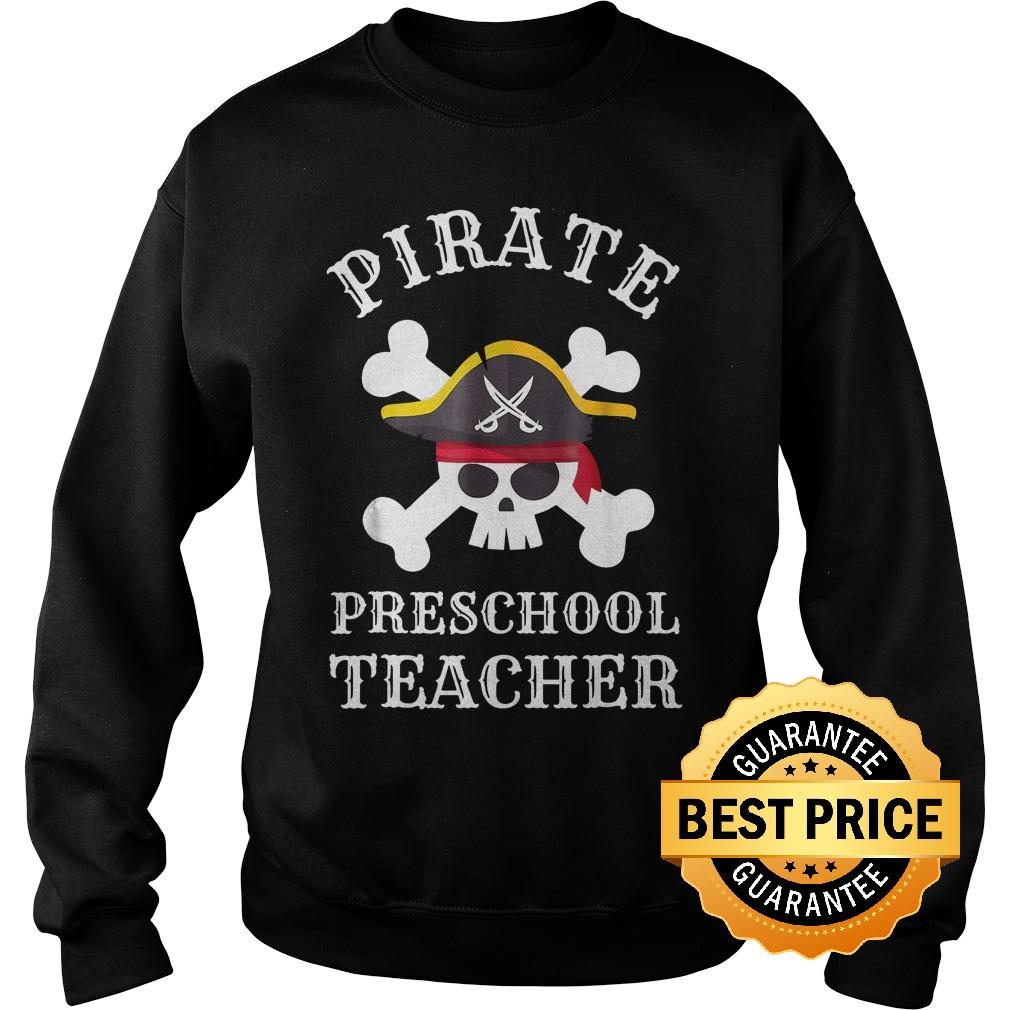 Original Pirate Preschool Teacher Shirt Sweatshirt Unisex