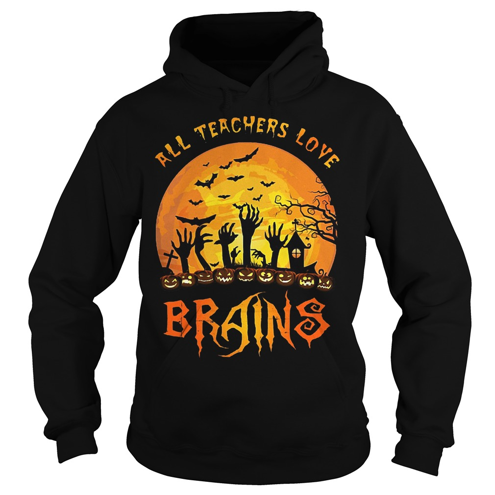 Halloween all teacher love brains Shirt Hoodie