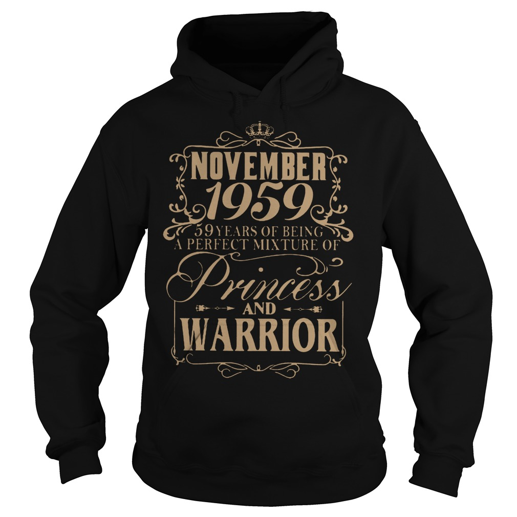November 1959 59 years of being a perfect mixture of princess and warrior shirt Hoodie