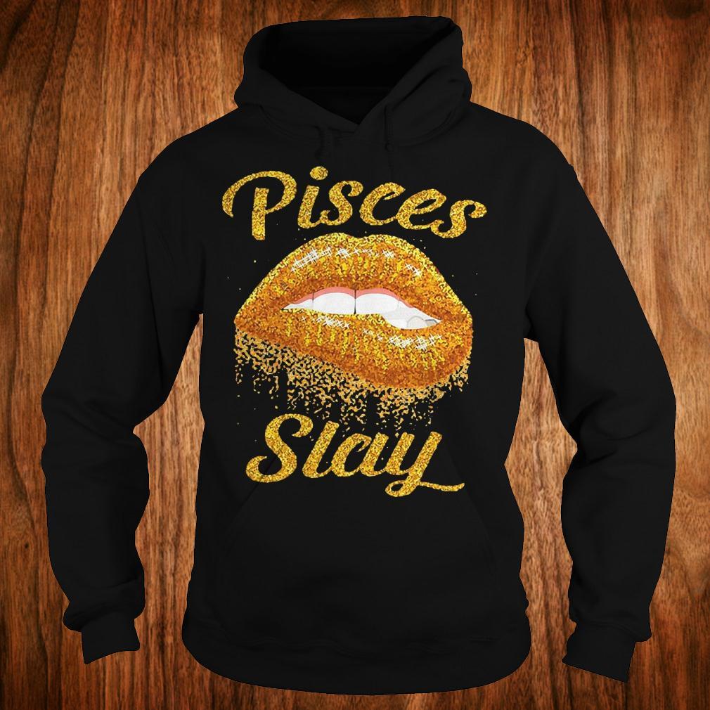 Best Price Pisces slay lip bite Shirt Hoodie