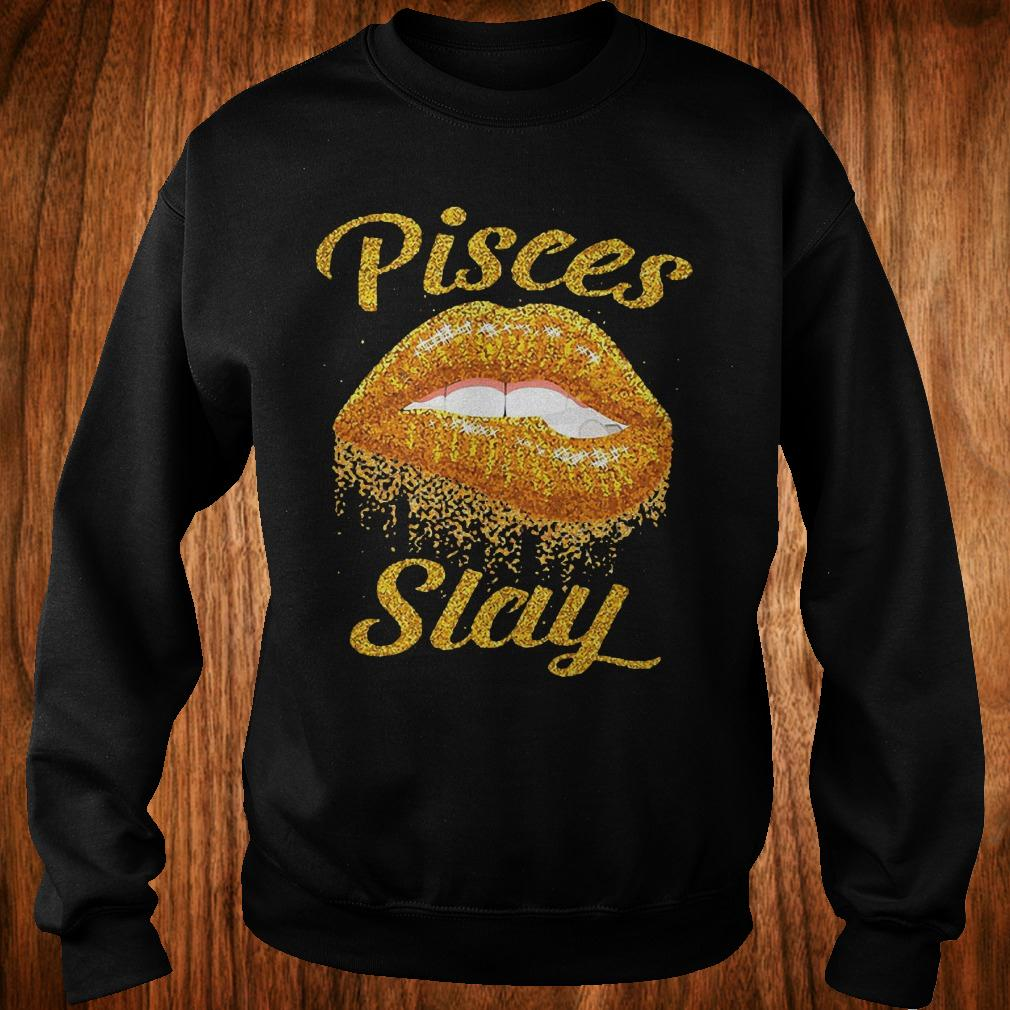 Best Price Pisces slay lip bite Shirt Sweatshirt Unisex