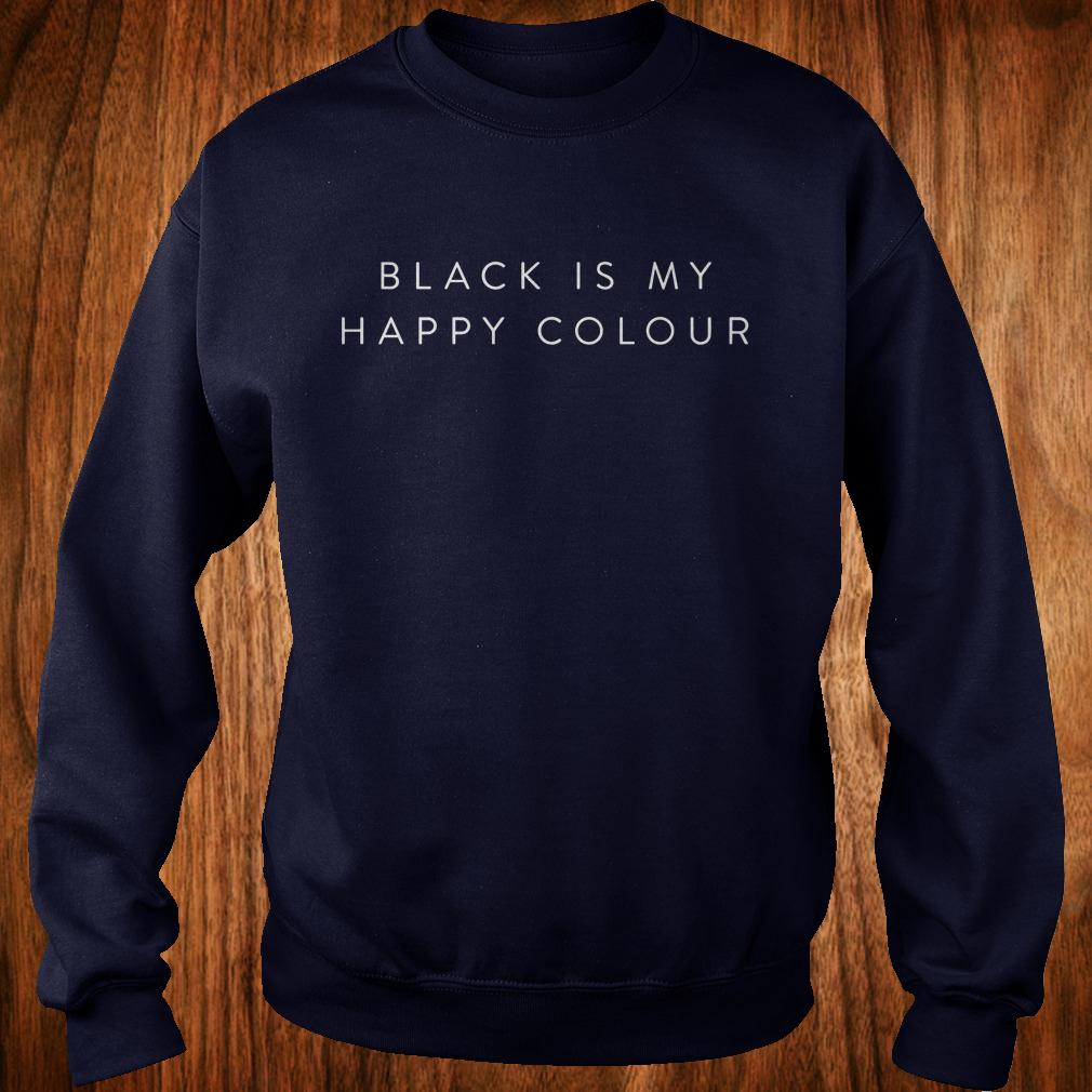Official Black is my happy colour shirt