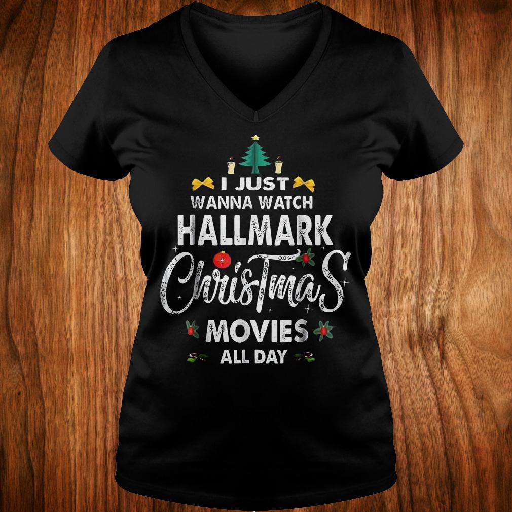 Original I just wanna watch Hallmark Christmas movies all day Shirt Ladies V-Neck