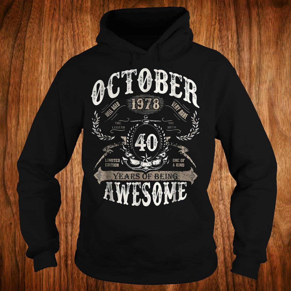 Original October 1978 40 years of being awesome Shirt Hoodie