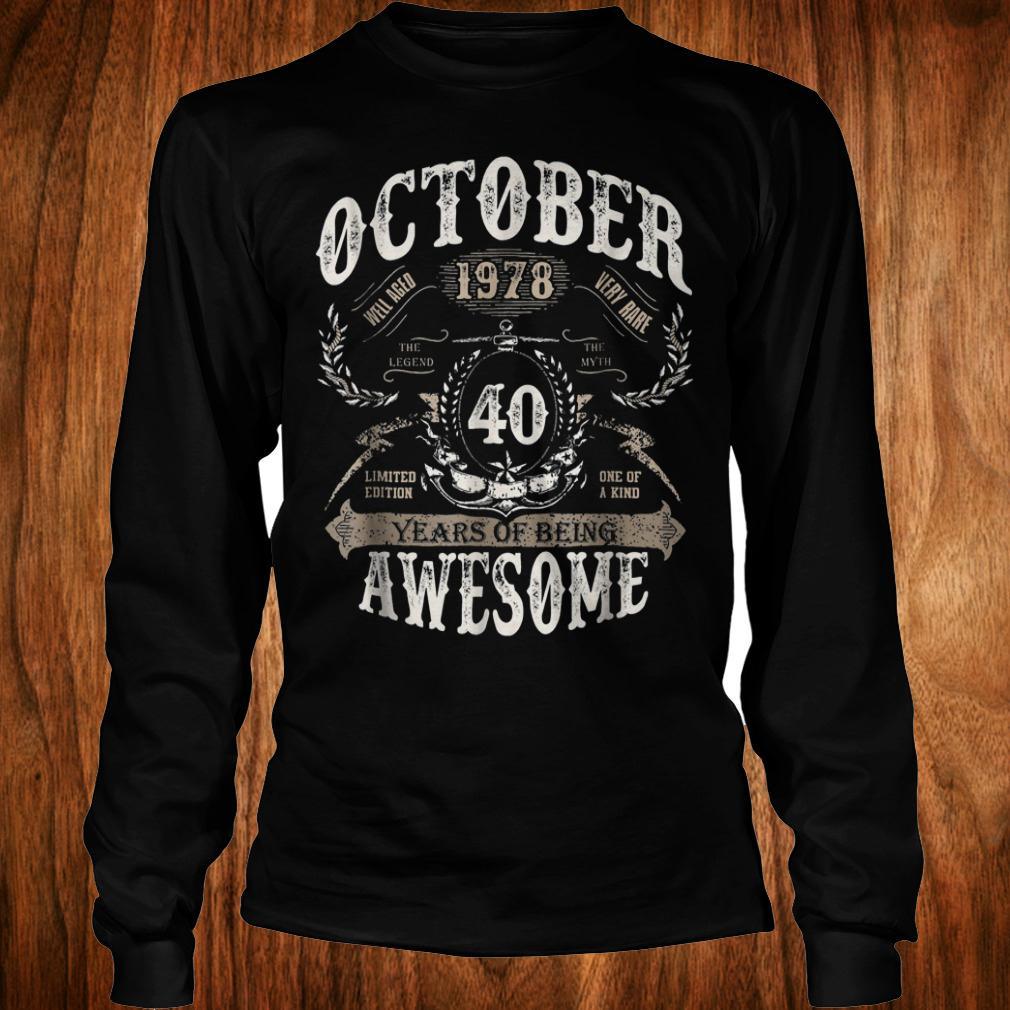 Original October 1978 40 years of being awesome Shirt Longsleeve Tee Unisex