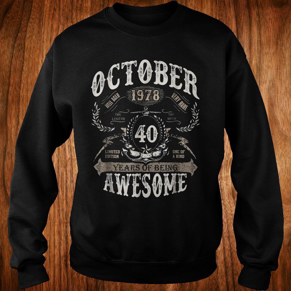 Original October 1978 40 years of being awesome Shirt Sweatshirt Unisex