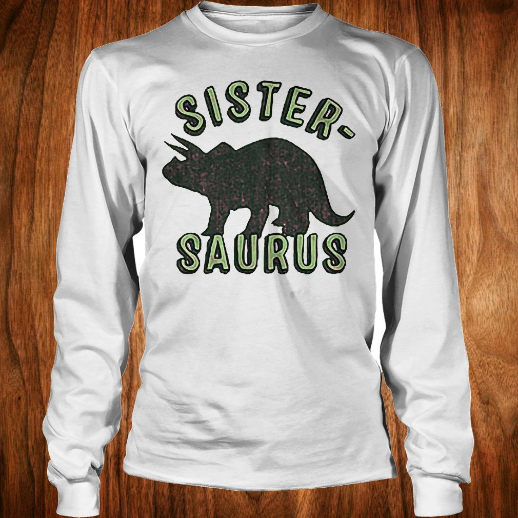 Sister Saurus shirt Longsleeve Tee Unisex