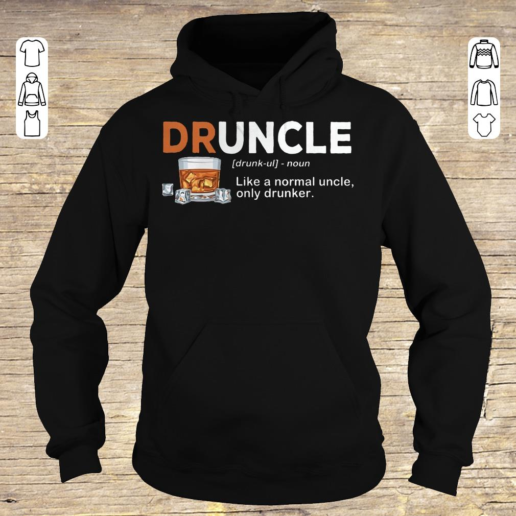 Nice Druncle definition Shirt sweater Hoodie