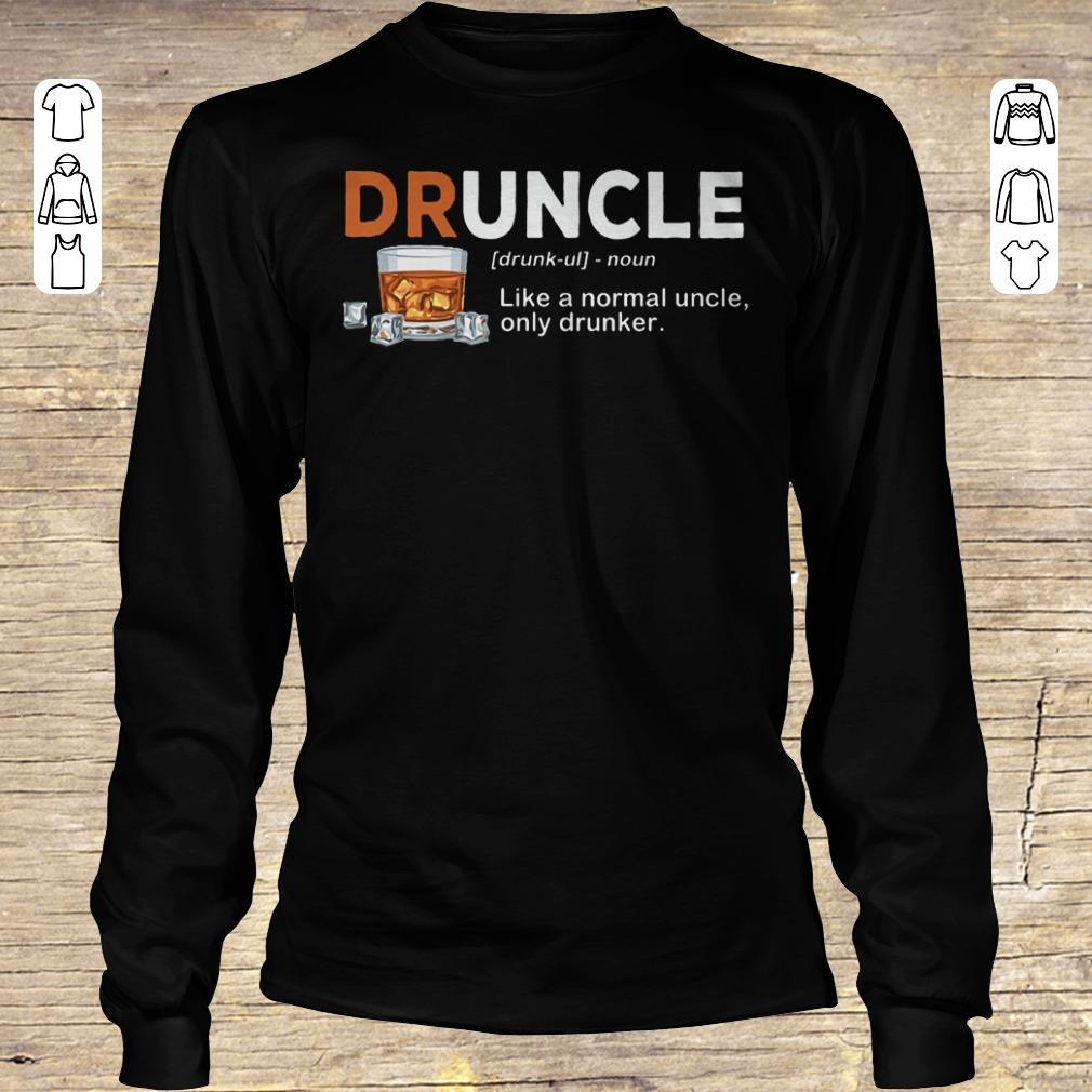 Nice Druncle definition Shirt sweater Longsleeve Tee Unisex