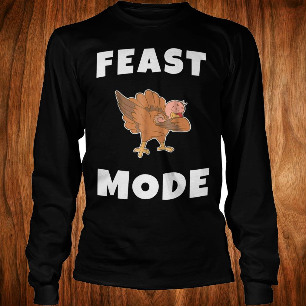 Official Feast Mode Dabbing Turkey Shirt Longsleeve Tee Unisex