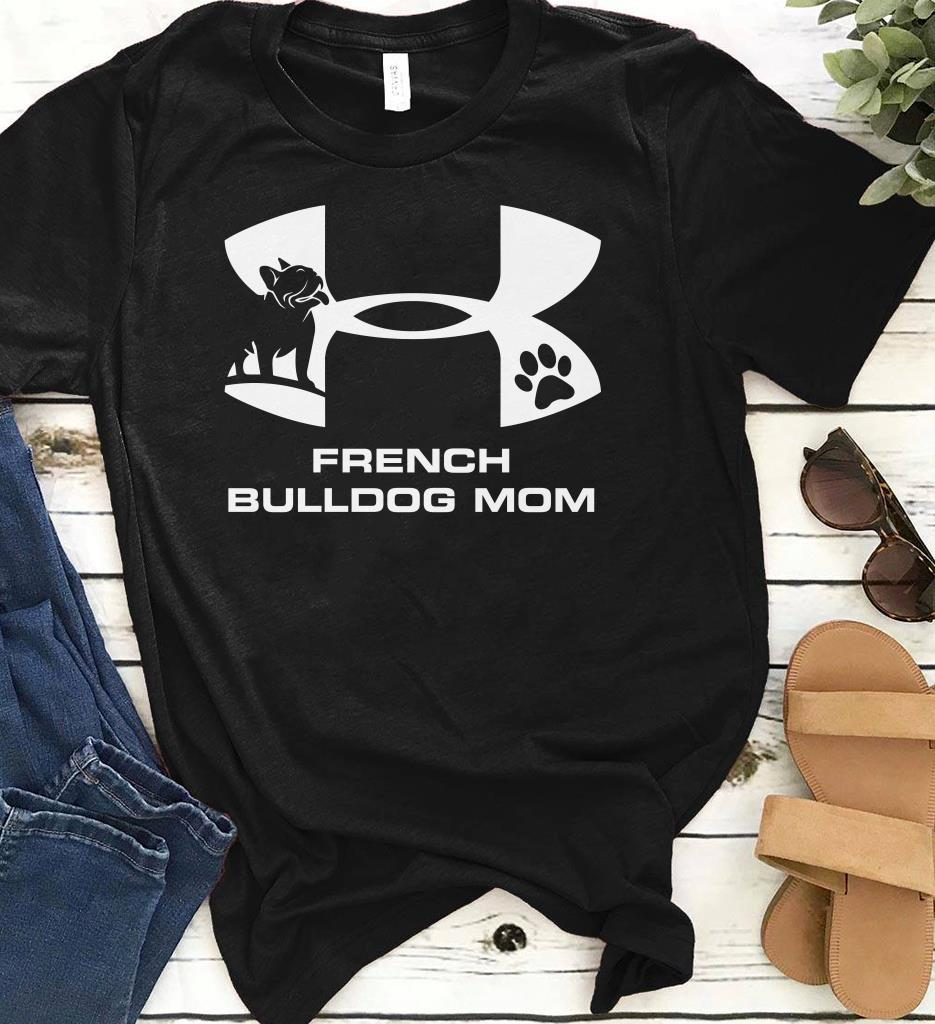 Original Under Armour French Bulldog Mom shirt