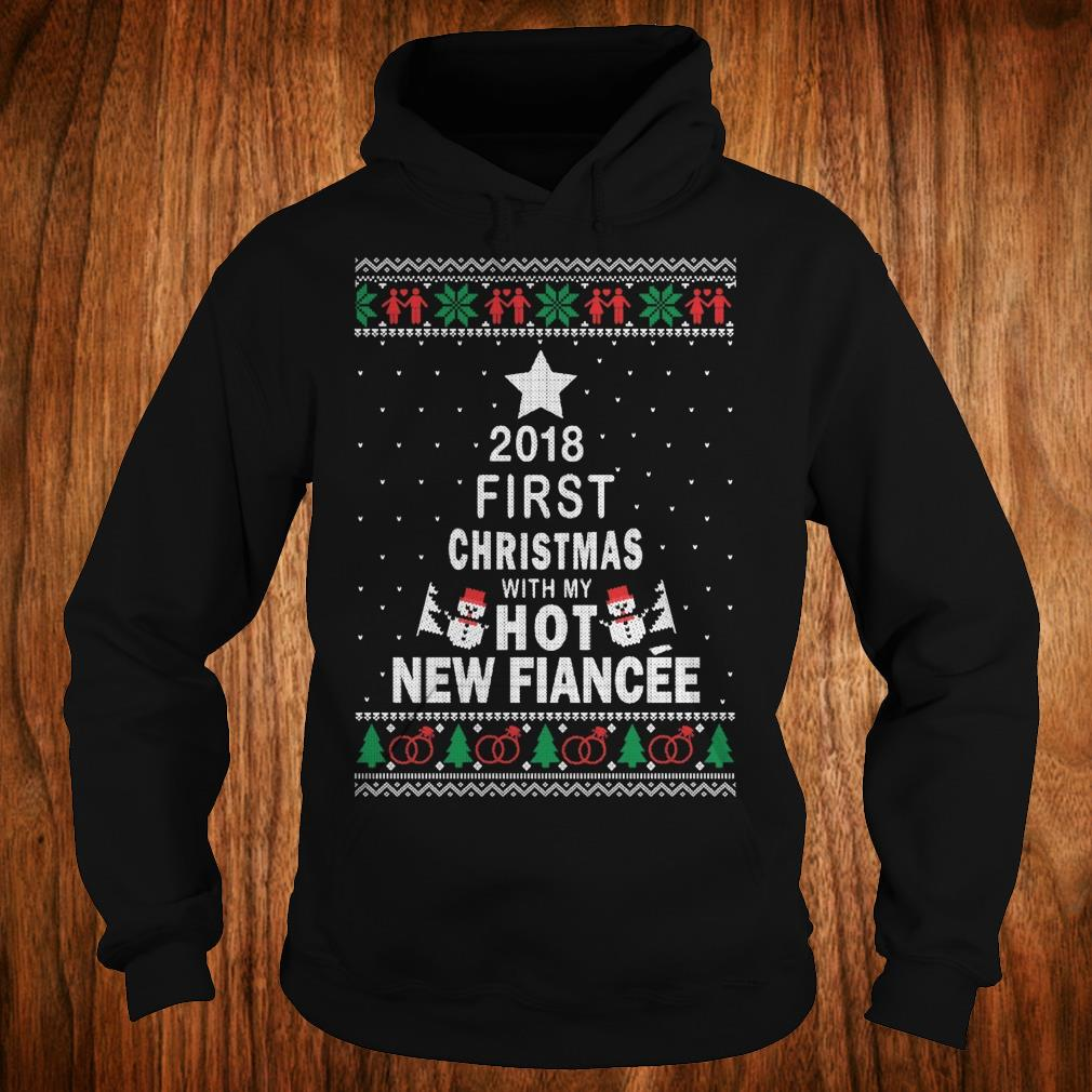 Top 2018 First christmas with my hot new fiance Hoodie
