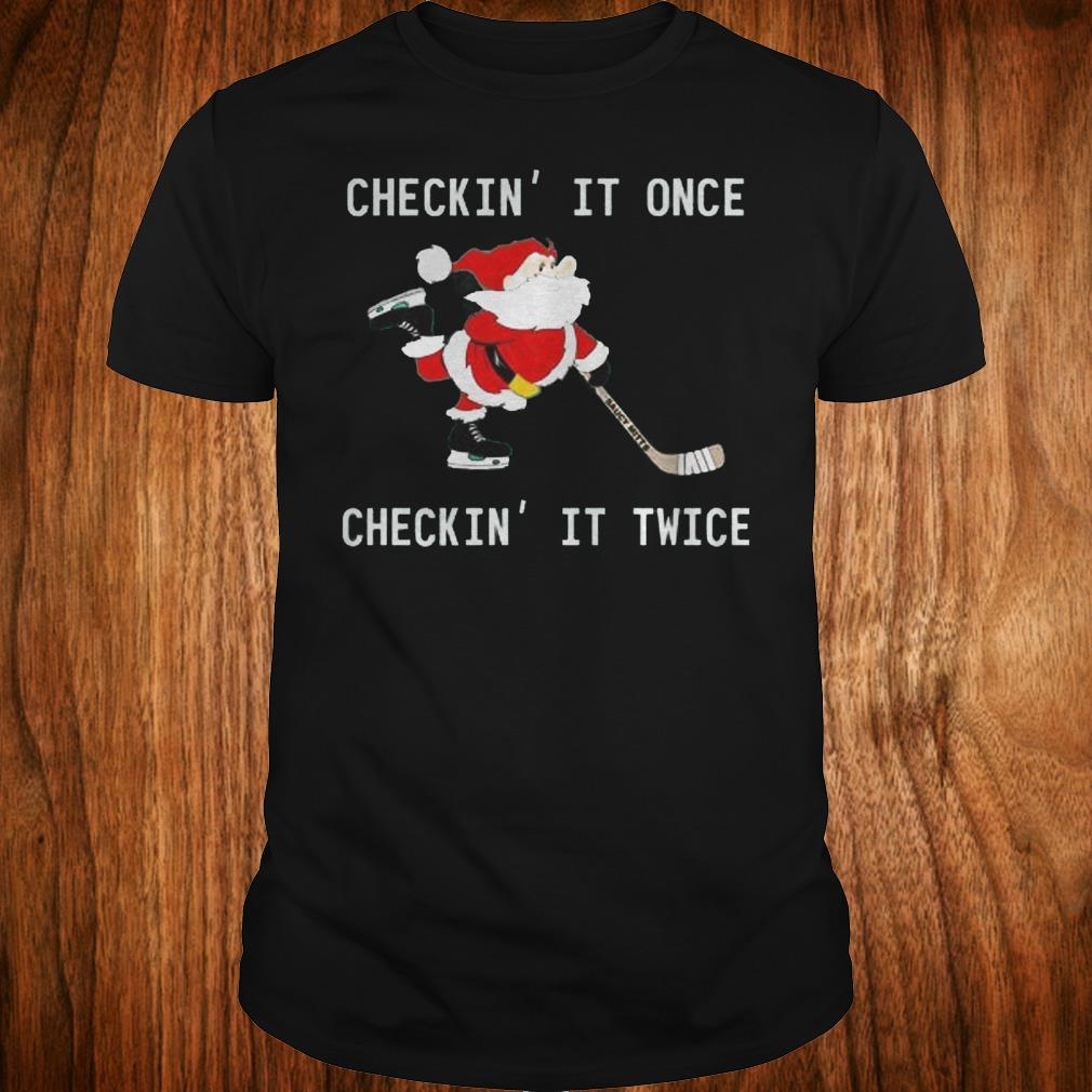 Top Checkin It Once Checkin It Twice Hockey Santa shirt Classic Guys / Unisex Tee