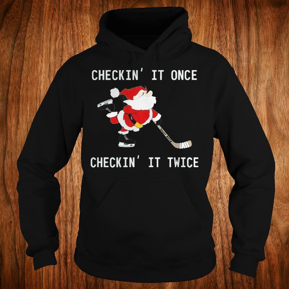 Top Checkin It Once Checkin It Twice Hockey Santa shirt Hoodie