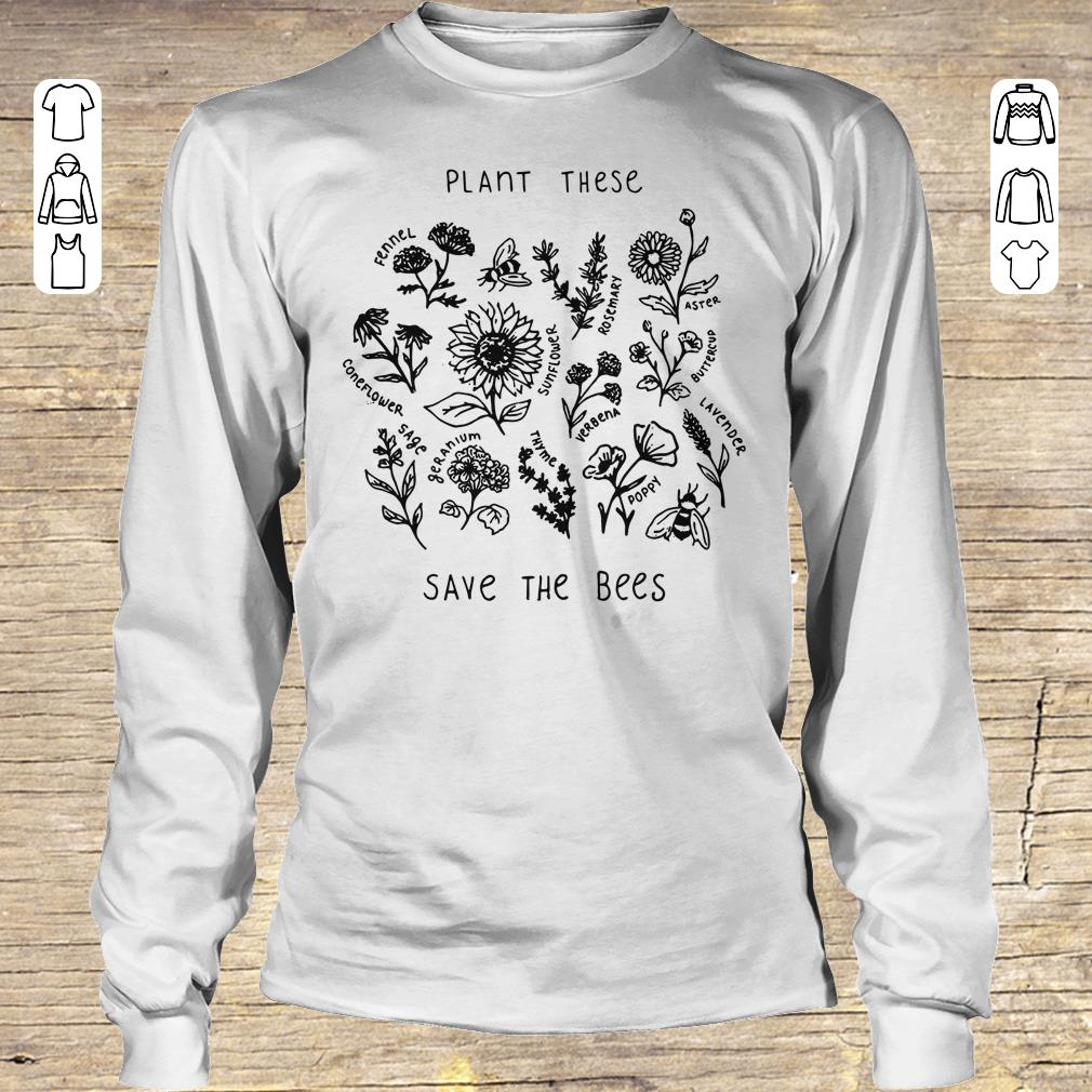 Top The bees Plant these save shirt hoodie Longsleeve Tee Unisex