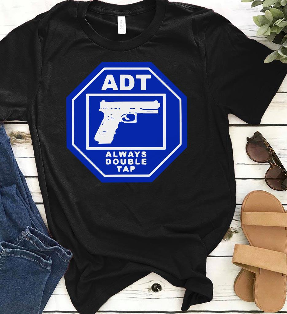 Always Double Tap Security ADT shirt