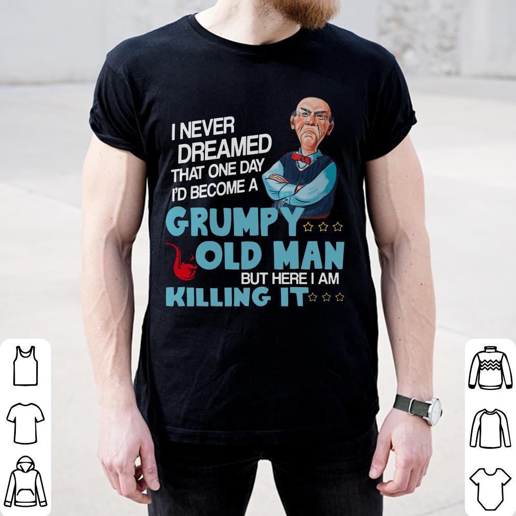 I D Become A Grumpy Old Man Jeff Dunham Shirt 2 1.jpg