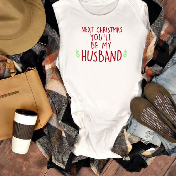 You Ll Be My Husband Chirtmas Shirt 1 1.jpg