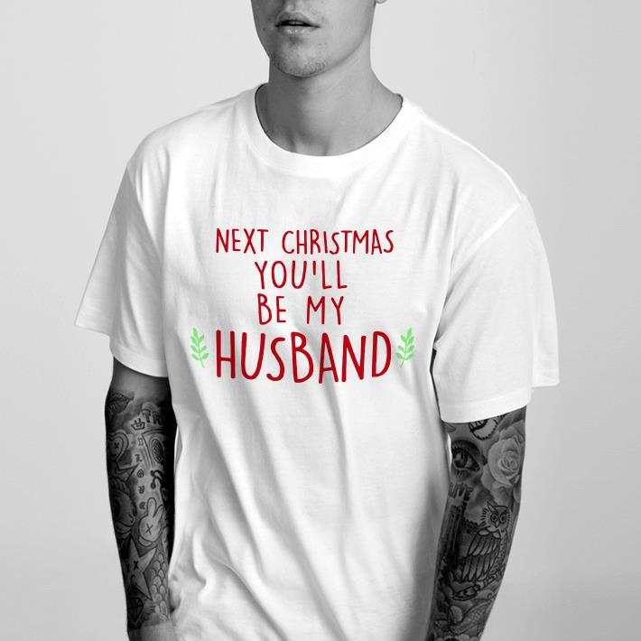 https://1stshirts.net/tee/2018/12/You-ll-be-my-husband-Chirtmas-shirt_4.jpg