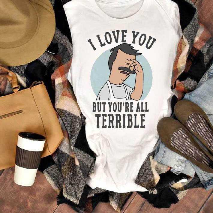 You Re All Terrible Shirt 1 1.jpg
