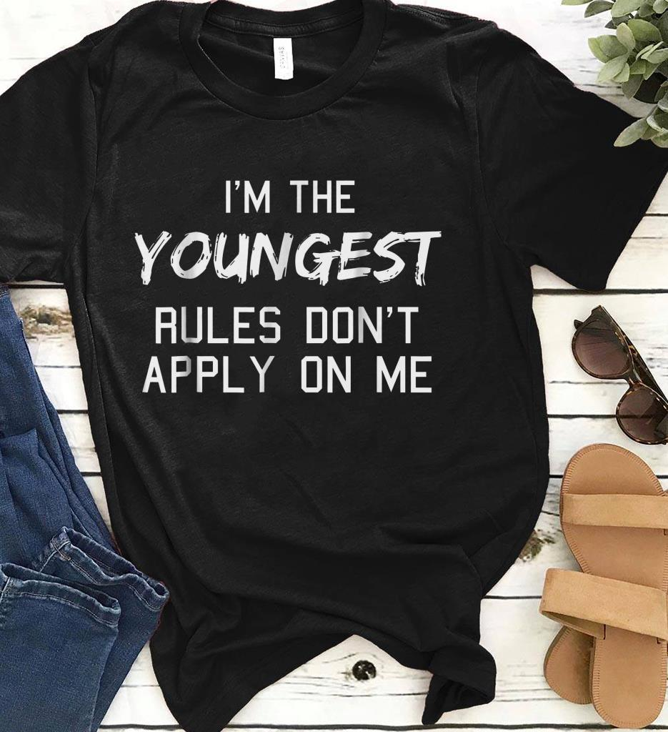 Youngest Rules Don T Apply On Me Shirt 1 1.jpg