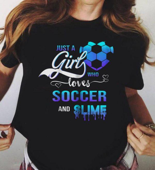 Who Loves Soccer And Slime Shirt 3 1.jpg