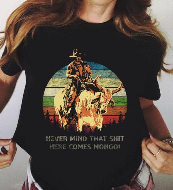 Blazing Saddles Never Mind That Shit Here Comes Shirt 3 2 1.jpg
