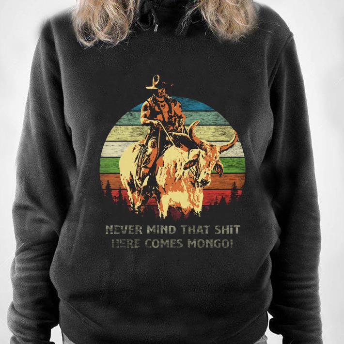 https://1stshirts.net/tee/2019/01/Blazing-Saddles-Never-mind-that-shit-here-comes-shirt_4-1.jpg