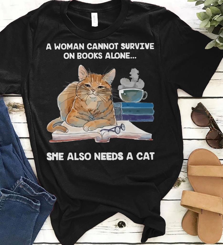 Cat A Woman Cannot Survive On Books Shirt 1 2 1.jpg