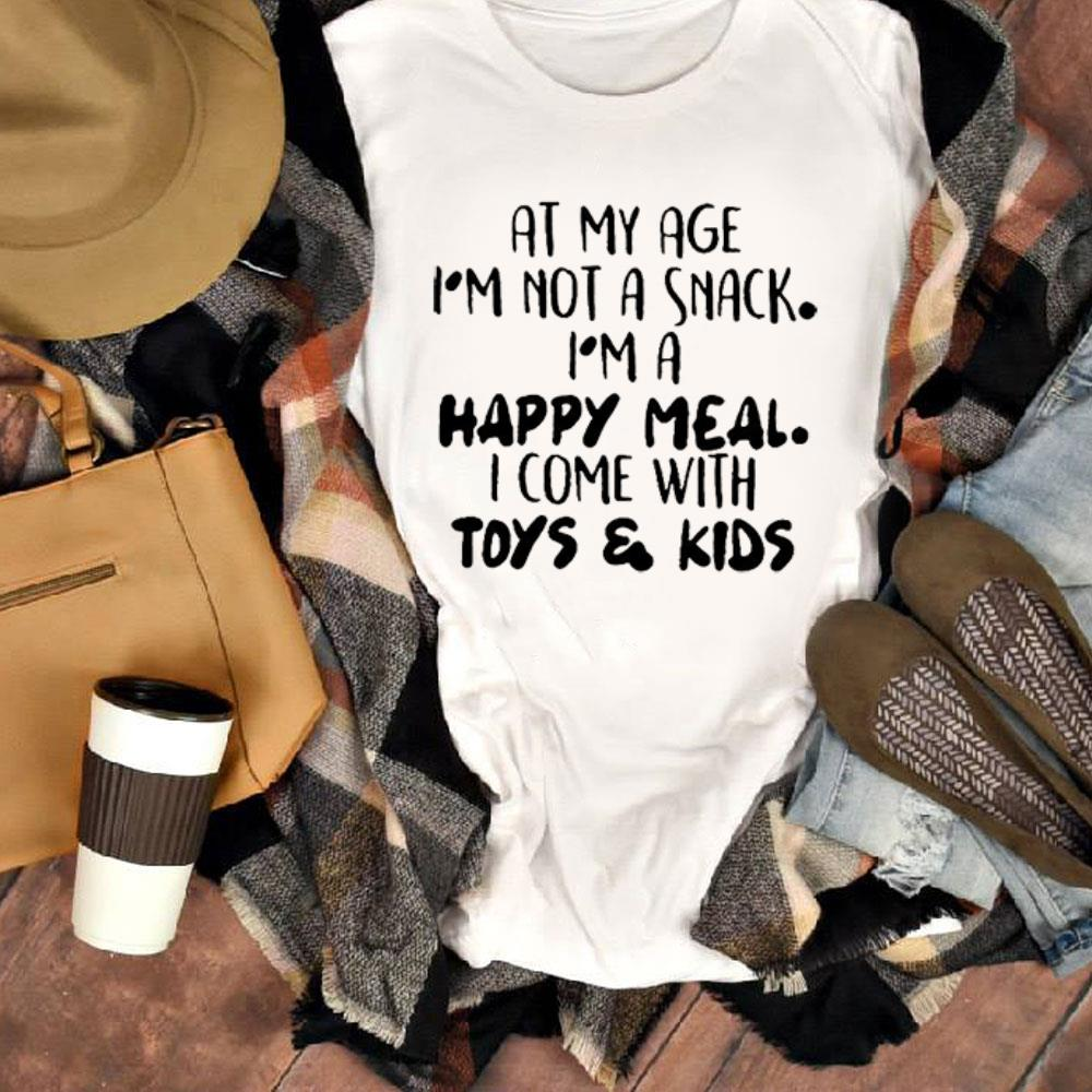 I M Not A Snack I M A Happy Meal I Come With Toys Kids At My Age Shirt 1 1.jpg