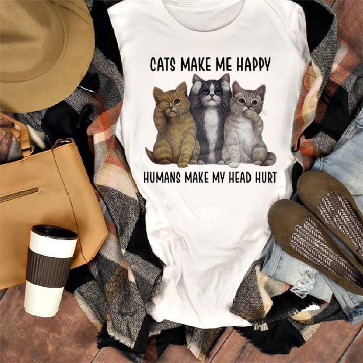 Make My Head Hurt Cats Make Me Happy Humans Shirt 1 1.jpg